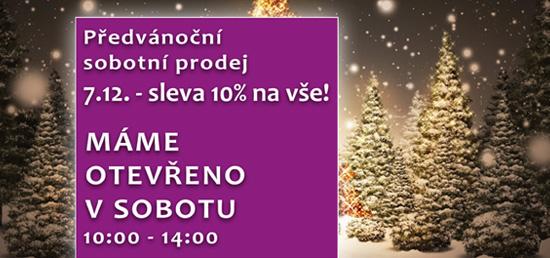 Před Vánocemi máme otevřeno i v sobotuanebCo sobota, to super akce! Již tuto sobotu sleva 10% na vše!